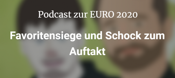 EURO 2020: Der Podcast zum Auftakt