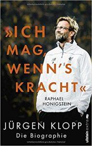 """Raphael Honigstein - """"Ich mag, wenn's kracht."""" Jürgen Klopp. Die Biographie."""