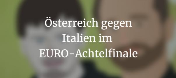 Podcast: EURO 2020 Achtelfinale: Österreich - Italien