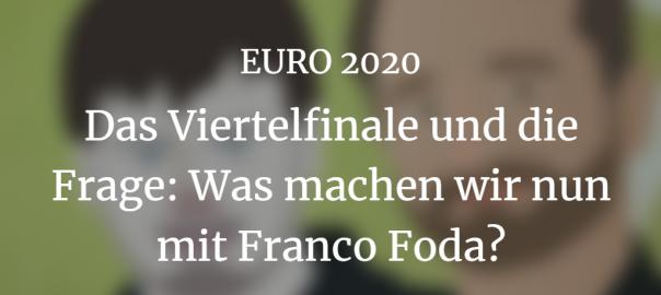 EURO 2020-Viertelfinale: Podcast