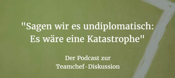 Teamchef-Diskussion: Der Podcast