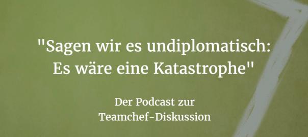 Teamchef-Diskussion: Der Podcast